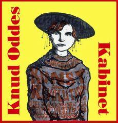 Knud Oddes Kabinet udkom i 2004 på Lindhardt og Ringhof - mere info finder du under overskriften 'Om mig'